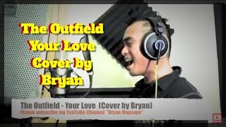 The Outfield - Your Love Cover By Bryan