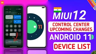 OFFICIAL MIUI 12 ROLLOUT STARTED | MIUI 12 CONTROL CENTER UPCOMING CHANGES | ANDROID 11 DEVICE LIST