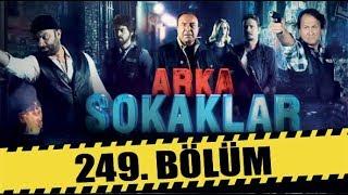 ARKA SOKAKLAR 249 BÖLÜM FULL HD