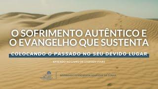 ESTUDO BÍBLICO 04/08/2021 - O sofrimento autêntico e o evangelho que sustenta