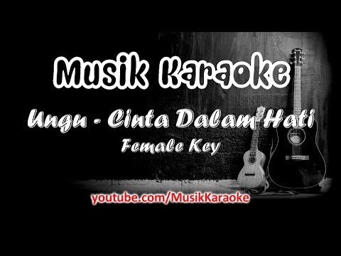Ungu - Cinta Dalam Hati | Karaoke Tanpa Vokal | Female Key