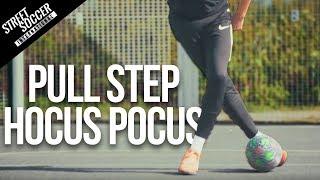 PULL STEP HOCUS POCUS   Street To Field Skills #5