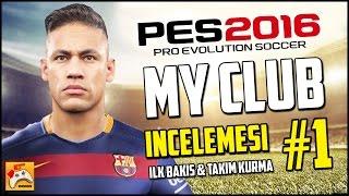 PES 2016 MYCLUB Türkçe #1 İnceleme & Takım Kurma (PS4)