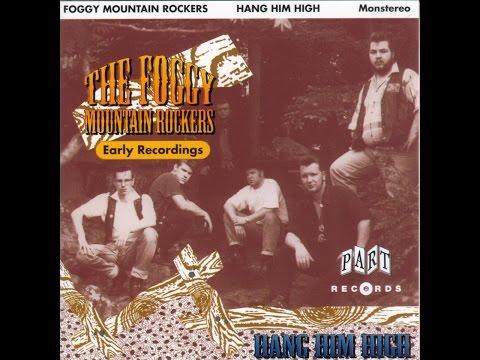 Foggy Mountain Rockers - Hang Him High (Part Records) [Full Album]