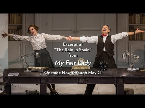 Excerpt from Lyric's My Fair Lady (The Rain in Spain) Now through May 21