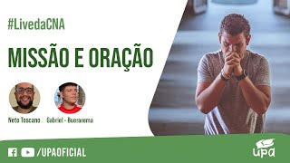 #Live da CNA 27/03/2021 I Parte 1: MISSÃO E ORAÇÃO