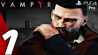VAMPYR - Gameplay Walkthrough Part 1 - Prologue (Full Game) PS4 PRO