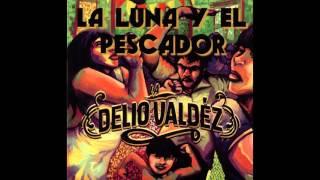 """Video LA DELIO VALDEZ - """"La luna y el pescador"""" download MP3, 3GP, MP4, WEBM, AVI, FLV Juni 2018"""