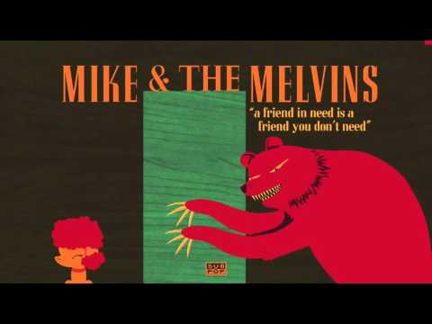 Mike & The Melvins  A Friend in Need Is a Friend You Dont Need