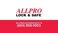 Locksmith Services | Allpro Lock & Safe Located in Fraser Valley