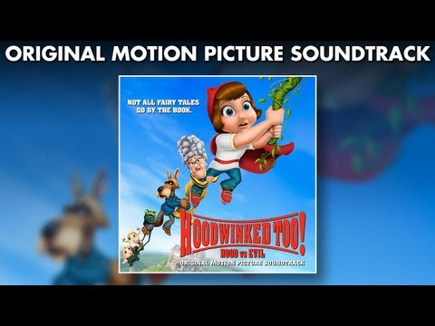 Hoodwinked Too! - Official Soundtrack Preview - Music From The Movie