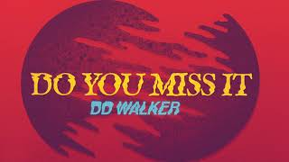 DD Walker - Do You Miss It [Official Audio]