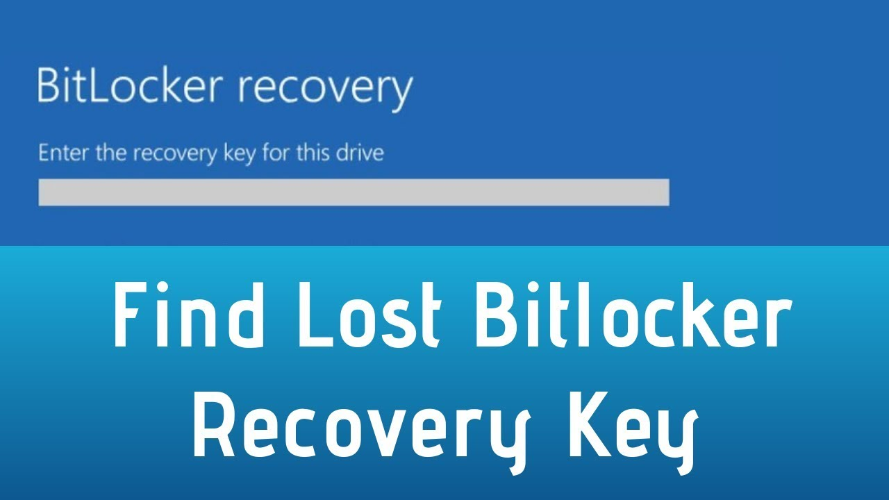 Download How To Find Lost Bitlocker Recovery Key 2018
