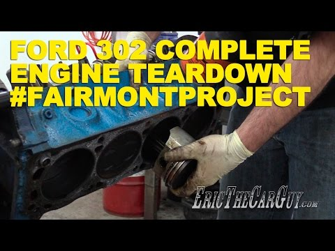 Ford 302 Complete Engine Tear Down #FairmontProject