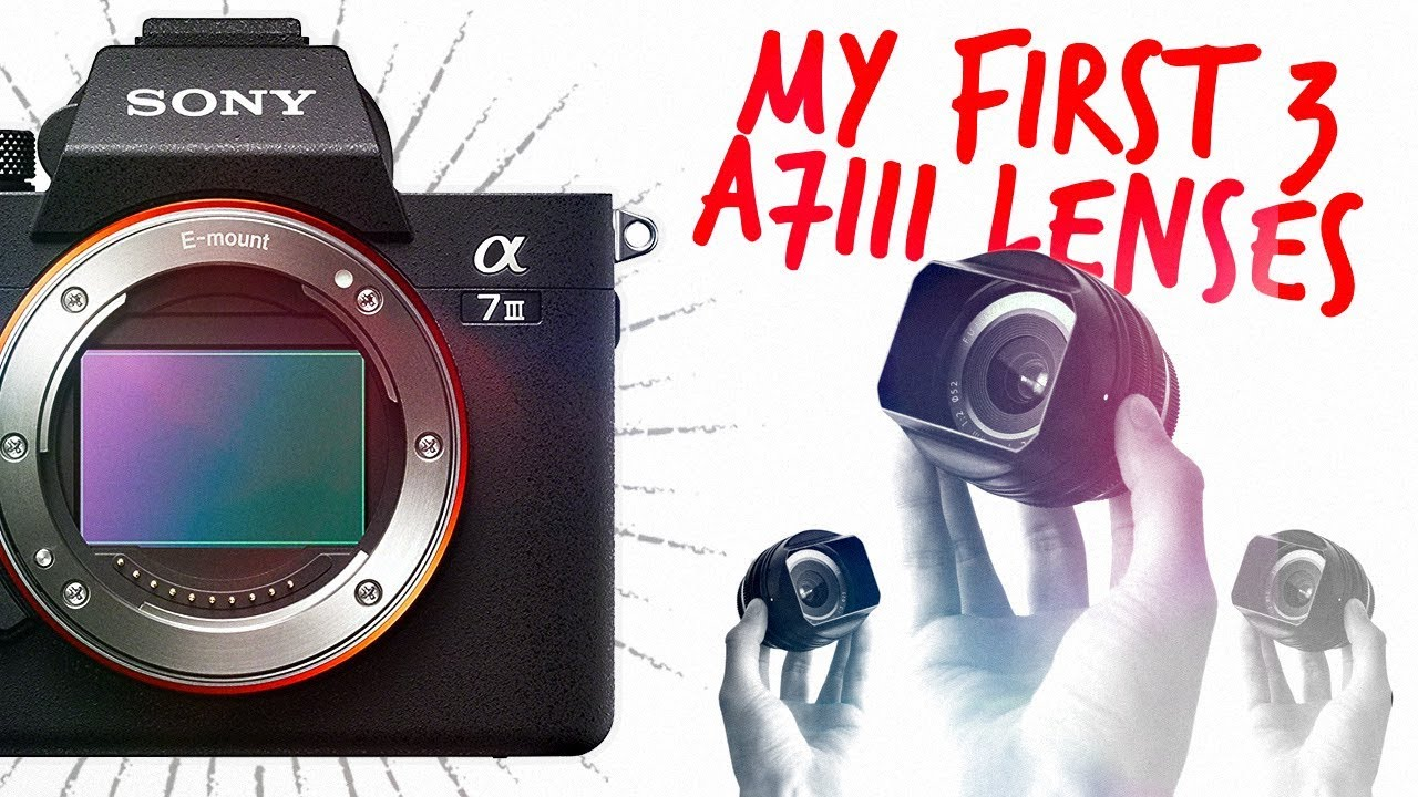 My Top 3 Budget Lenses For Sony A7iii