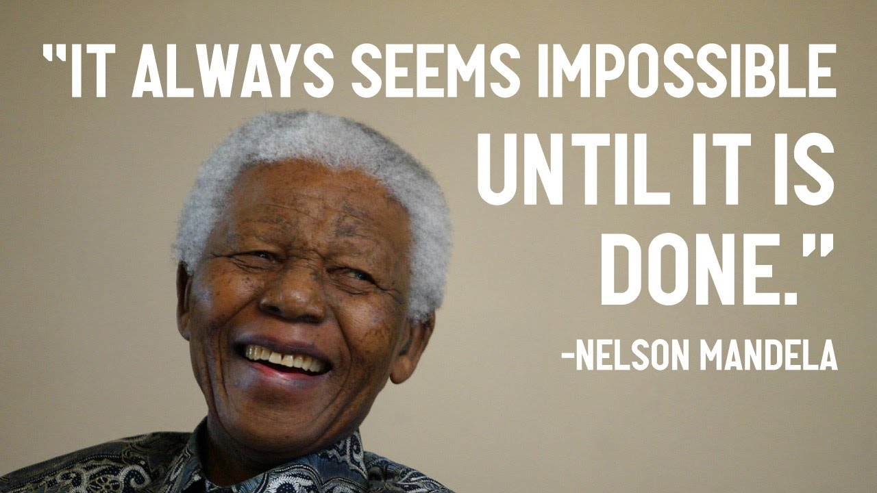 "Frases De Mandela: ""It Always Seems Impossible Until It Is Done."""