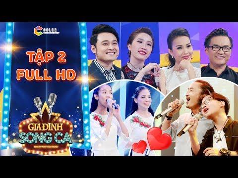 Gia đình song ca   tập 2 full: Cẩm Ly, Bảo Thy, Quang Vinh hâm mộ người cha truyền cảm hứng cho con