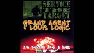 Grand Agent Ft. Louis Logic - Service the Target