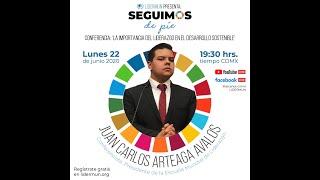 Conferencia: La Importancia del Liderazgo en en Desarrollo Sostenible | Juan Carlos Arteaga