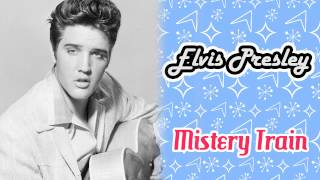 Elvis Presley - Mystery Train