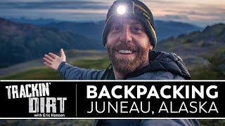 Backpacking in the Backcountry of Juneau, Alaska