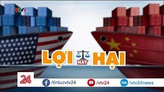 Căng thẳng Thương mại Mỹ - Trung đối với Việt Nam – Lợi hay hại? | VTV24