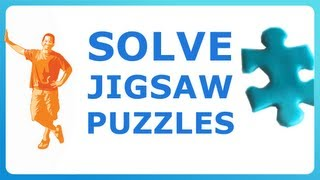 Jigsaw Puzzles -- how to solve your puzzle easily when all the pieces look the same!