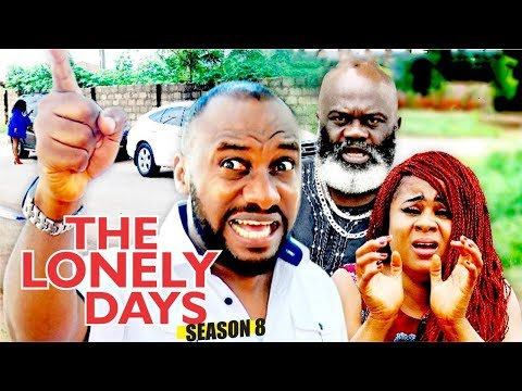 THE LONELY DAYS 8 - 2017 LATEST NIGERIAN NOLLYWOOD MOVIES
