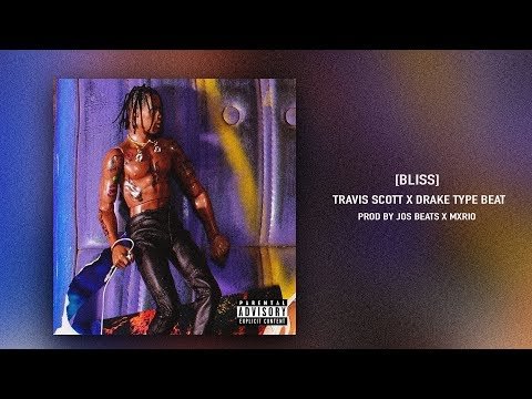 "[FREE] Travis Scott x Drake Type Beat ""BLISS"" (Prod Jos Beats x Mxrio) 2018"