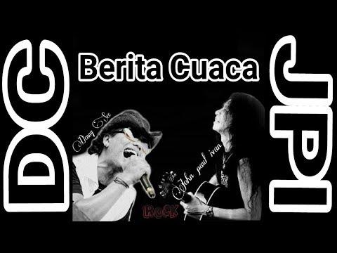 Berita Cuaca (Denny See Feat John Paul Ivan EX-BOOMERANG)