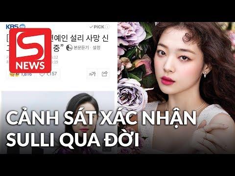Cảnh sát xác nhận Sulli đã qua đời, SM Entertainment đang xác minh
