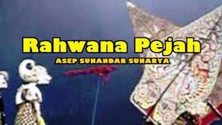 Wayang Golek RAHWANA PEJAH Asep Sunandar Sunarya