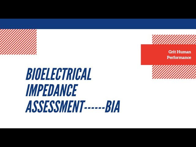 BIA aka Bioelectrical Impedance Assessment