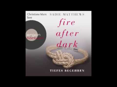 Tiefes Begehren Fire After Dark 2 Horbuch Youtube