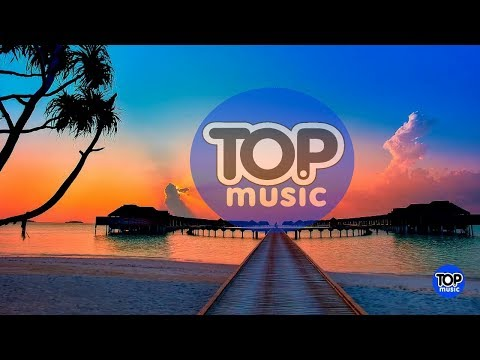 BEST CHILLOUT TOP MUSIC 2018 , RELAXING NEW AGE AMBIENT MUSIC BEST Best