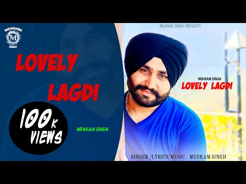 lovely-lagdi-(full-song)-mehkam-singh-|-latest-punjabi-songs-2021