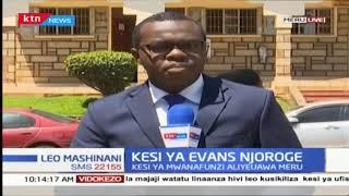 Kesi ya Evans Njoroge, mwanafunzi aliyeuawa Meru imeanza mahakamani
