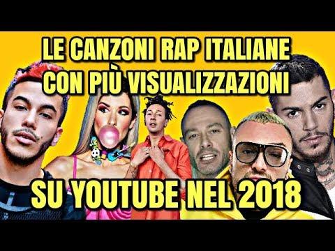 LE CANZONI RAP ITALIANE CON PIÙ VISUALIZZAZIONI SU YOUTUBE NEL 2018