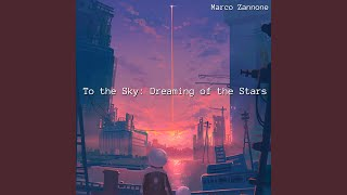 To the Sky: Dreaming of the Stars