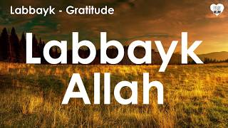 Download Lagu Labbayk Allah Voice Only Beautiful Nasheed @ by Labbayk @ Gratitude Album mp3