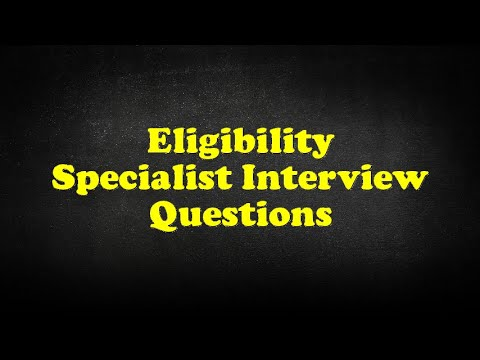 Eligibility Specialist Interview Questions