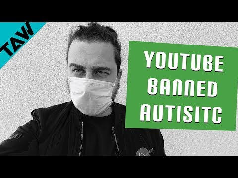 Why Has YouTube BANNED Autistic!?