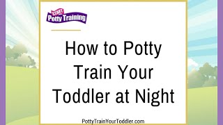 How to Potty Train Your Toddler at Night