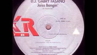 D.J. Gabry Fasano - Jaiss Bangin