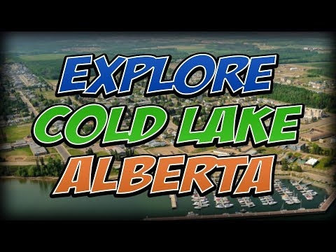 Things To Do + Places to See in Cold Lake, Alberta