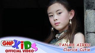 Tanah Airku - Clarice Cutie