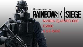 rainbow six siege quadro 600 e5800 4gb ram