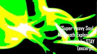 Super Heavy Soul Mammoth Explosion remix - by Stay