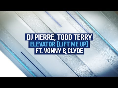 DJ Pierre, Todd Terry feat. Vonny & Clyde - Elevator (Lift Me Up)