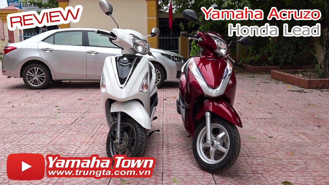 Yamaha Acruzo và Honda Lead – Chọn xe tay ga nào?